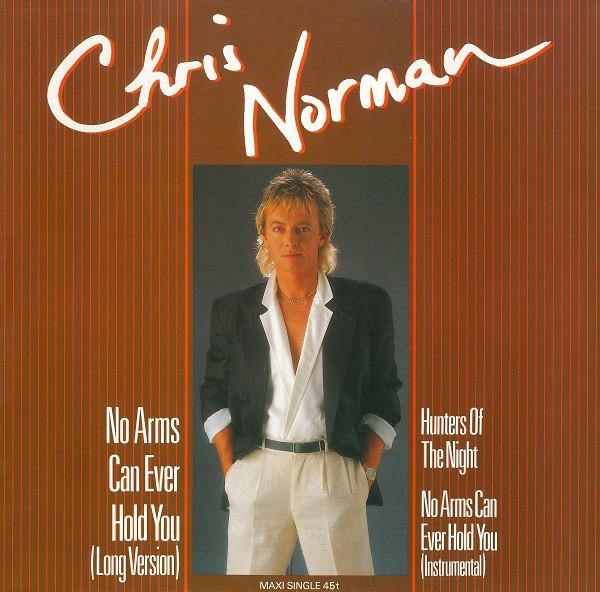 Bild Chris Norman - No Arms Can Ever Hold You (Long Version) (12, Maxi) Schallplatten Ankauf