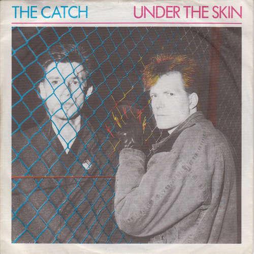 Bild The Catch - Under The Skin (7, Single) Schallplatten Ankauf