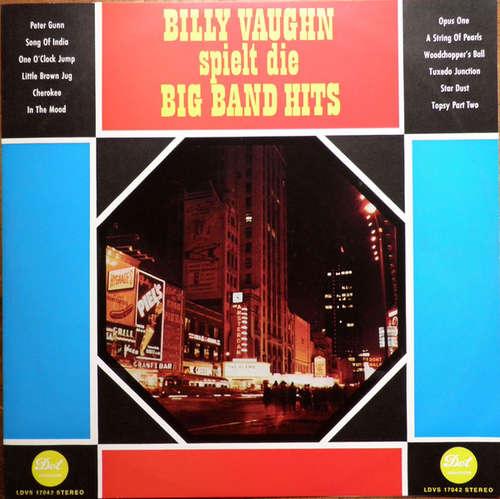 Cover Billy Vaughn Und Sein Orchester* - Billy Vaughn Spielt Die Big Band Hits (LP) Schallplatten Ankauf