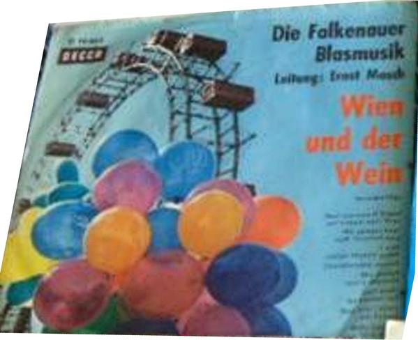 Cover zu Die Falkenauer Blasmusik Leitung: Ernst Mosch - Wien Und Der Wein (7, EP) Schallplatten Ankauf