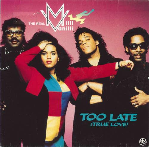 Cover The Real Milli Vanilli - Too Late (True Love) (12, Maxi) Schallplatten Ankauf
