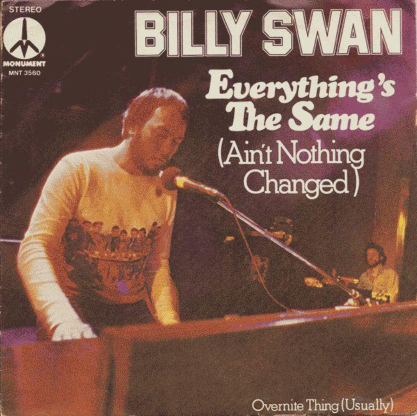 Bild Billy Swan - Everything's The Same (Ain't Nothing Changed) (7, Single) Schallplatten Ankauf