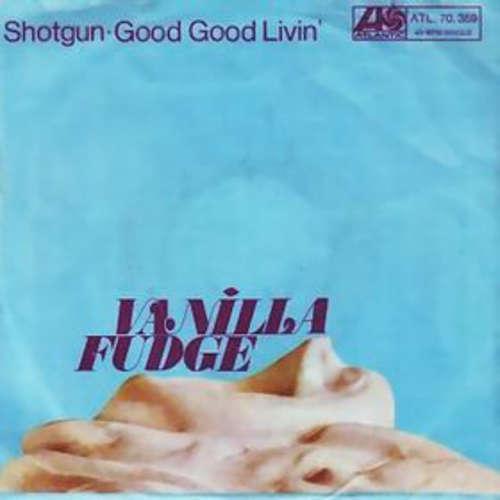Bild Vanilla Fudge - Shotgun / Good Good Lovin' (7, Mono) Schallplatten Ankauf