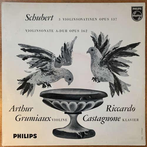 Cover zu Franz Schubert, Arthur Grumiaux, Riccardo Castagnone - 3 Violinsonatinen Opus 137 (LP) Schallplatten Ankauf