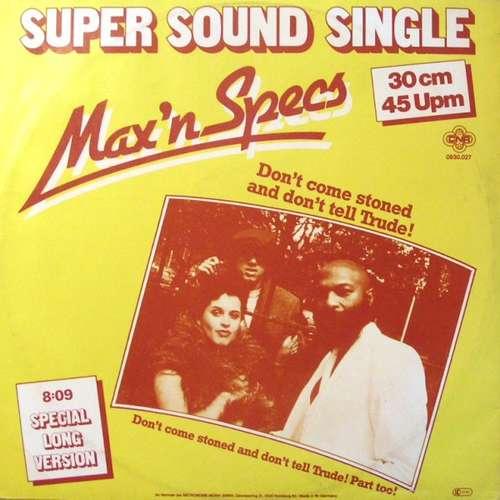 Bild Max 'N Specs - Don't Come Stoned And Don't Tell Trude! (12, Maxi) Schallplatten Ankauf