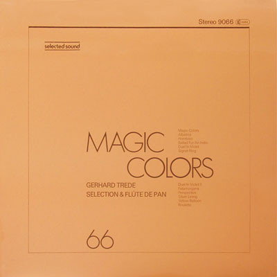 Cover Gerhard Trede Selection & Flûte De Pan* - Magic Colors (LP) Schallplatten Ankauf