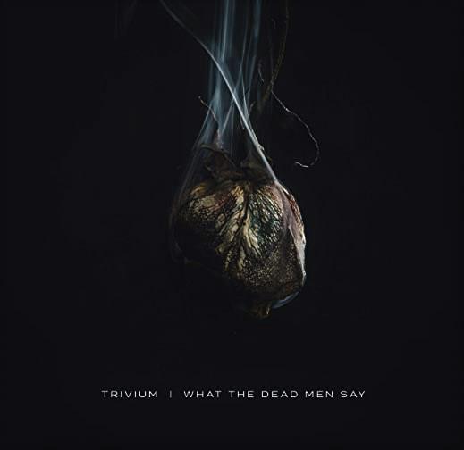 Cover Trivium - What The Dead Men Say (LP, Album) Schallplatten Ankauf