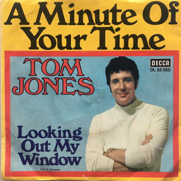 Cover zu Tom Jones - A Minute Of Your Time / Looking Out My Window (7, Single) Schallplatten Ankauf
