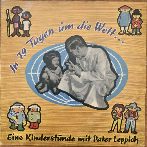 Cover Pater Leppich - In 79 Tagen Um Die Welt  (10, Mono) Schallplatten Ankauf