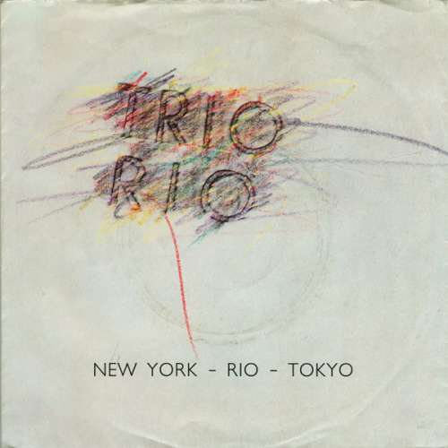 Cover zu Trio Rio - New York - Rio - Tokyo (7, Single) Schallplatten Ankauf