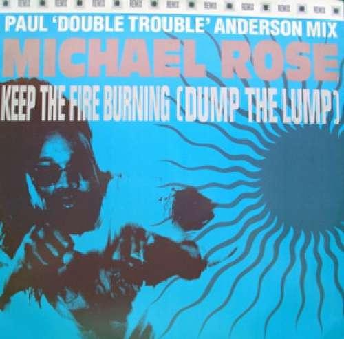 Bild Michael Rose - Keep The Fire Burning (Dump The Lump) (Remix) (12) Schallplatten Ankauf