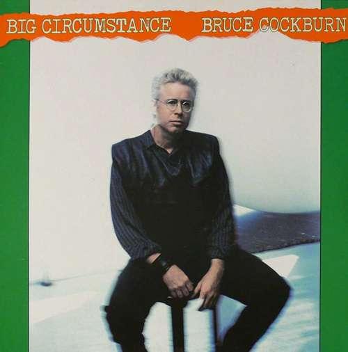 Cover zu Bruce Cockburn - Big Circumstance (LP, Album) Schallplatten Ankauf