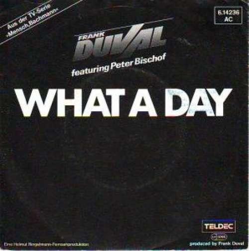 Cover Frank Duval Featuring Peter Bischof - What A Day (7, Single) Schallplatten Ankauf