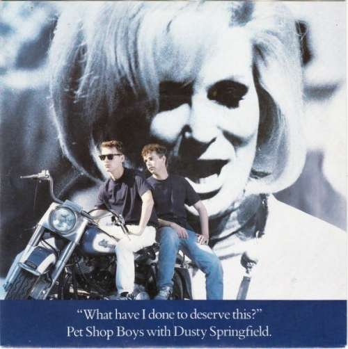 Cover Pet Shop Boys With Dusty Springfield - What Have I Done To Deserve This? (7, Single) Schallplatten Ankauf