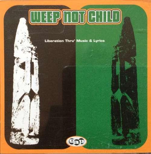 Bild Weep Not Child - Liberation Thru' Music & Lyrics (CD, Album) Schallplatten Ankauf