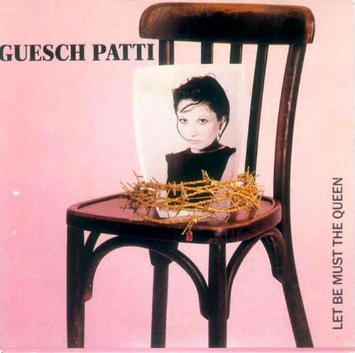 Cover Guesch Patti - Let Be Must The Queen (CD, Maxi) Schallplatten Ankauf