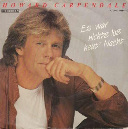 Bild Howard Carpendale - Es War Nichts Los Heut' Nacht (7, Single) Schallplatten Ankauf