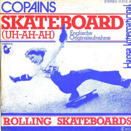 Bild Copains - Skateboard (Uh-Ah-Ah) (7, Single) Schallplatten Ankauf