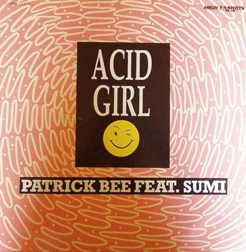 Bild Patrick Bee Feat. Sumi - Acid Girl (12) Schallplatten Ankauf