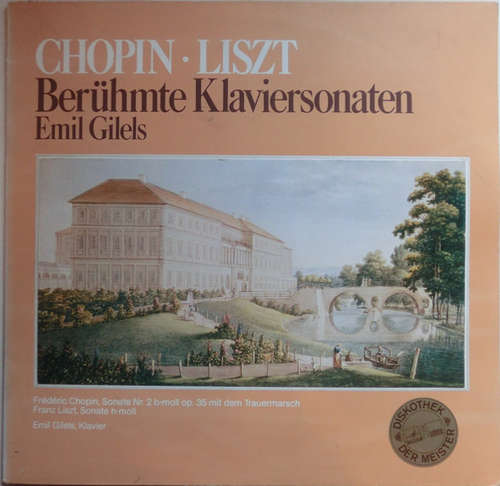 Cover zu Chopin* - Liszt*, Emil Gilels - Berühmte Klaviersonaten (LP) Schallplatten Ankauf