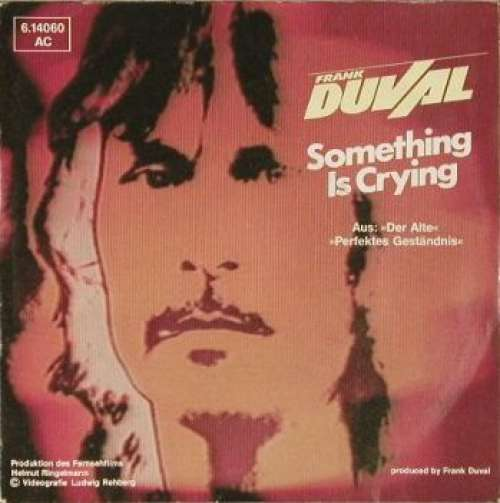 Bild Frank Duval - Something Is Crying (7, Single) Schallplatten Ankauf
