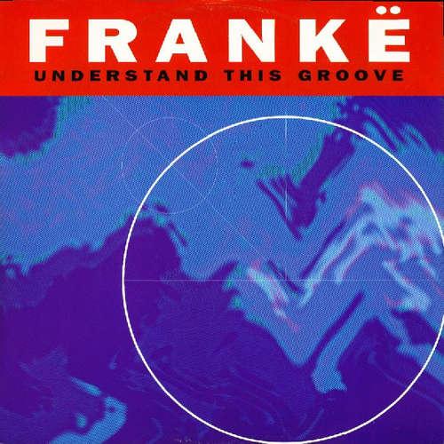 Cover Frankë* - Understand This Groove (12) Schallplatten Ankauf