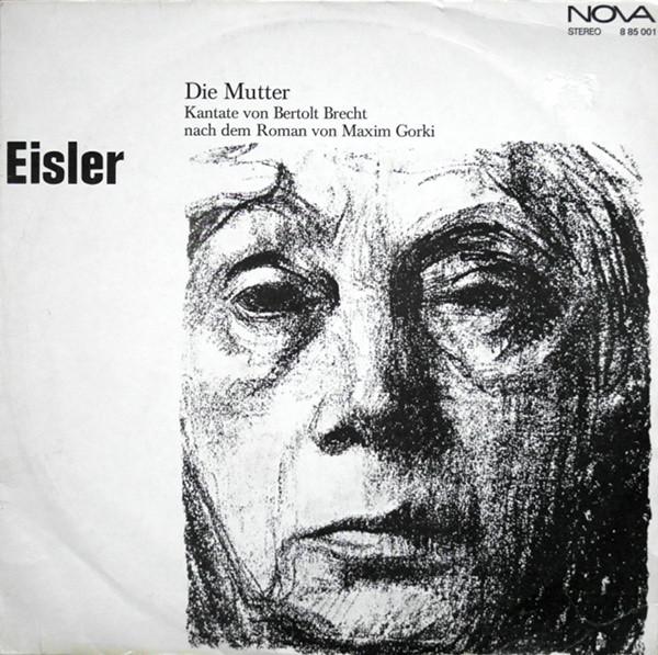 Cover Eisler* - Die Mutter (Kantate Von Bertolt Brecht Nach Dem Roman Von Maxim Gorki) (LP) Schallplatten Ankauf