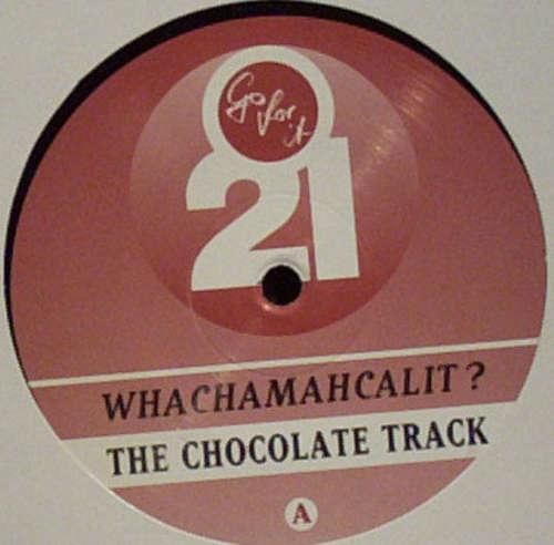 Bild Whachamahcalit? - The Chocolate Track (12) Schallplatten Ankauf