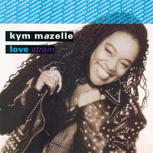 Bild Kym Mazelle - Love Strain (Remix) (12) Schallplatten Ankauf