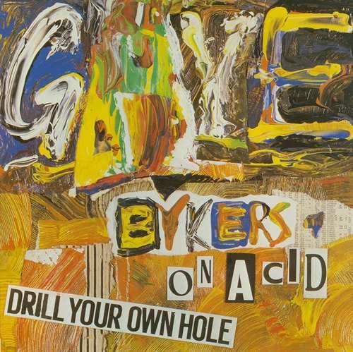Cover zu Gaye Bykers On Acid - Drill Your Own Hole (LP, Album, Gat) Schallplatten Ankauf