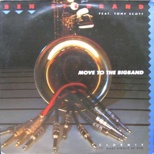 Bild Ben Liebrand Featuring Tony Scott - Move To The Bigband (12, Maxi) Schallplatten Ankauf