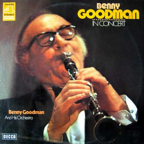 Cover zu Benny Goodman And His Orchestra - Benny Goodman In Concert (Recorded Live In Stockholm) (2xLP, Album) Schallplatten Ankauf