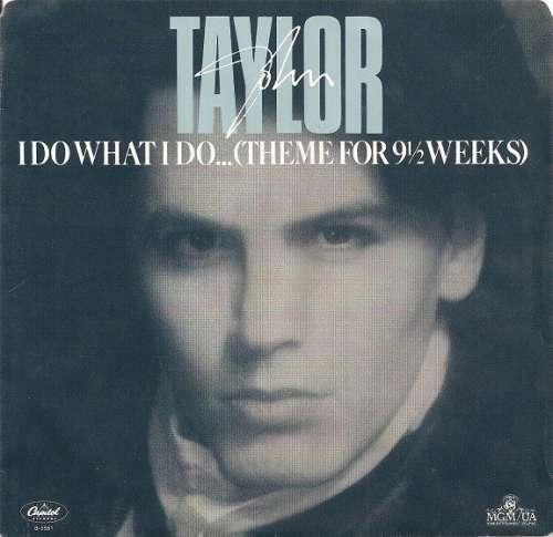 Bild John Taylor - I Do What I Do... (Theme For 9½ Weeks) (7, Single) Schallplatten Ankauf