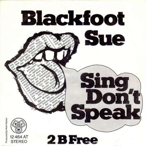 Bild Blackfoot Sue - Sing Don't Speak (7, Single) Schallplatten Ankauf