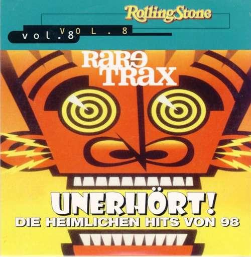 Bild Various - Rare Trax Vol. 8 - Unerhört! Die Heimlichen Hits Von 98 (CD, Comp, Promo) Schallplatten Ankauf
