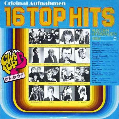 Bild Various - 16 Top Hits Aus Den Hitparaden 1984 Mai Juni (LP, Comp) Schallplatten Ankauf