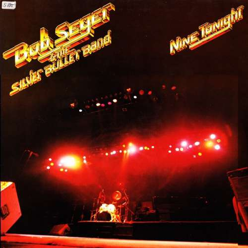 Cover Bob Seger & The Silver Bullet Band* - Nine Tonight (2xLP, Album, Gat) Schallplatten Ankauf