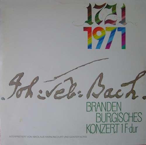 Bild J. S. Bach* - Nikolaus Harnoncourt / Günter Noris - 1721 1971 - Brandenburgisches Konzert 1 F-dur (LP) Schallplatten Ankauf