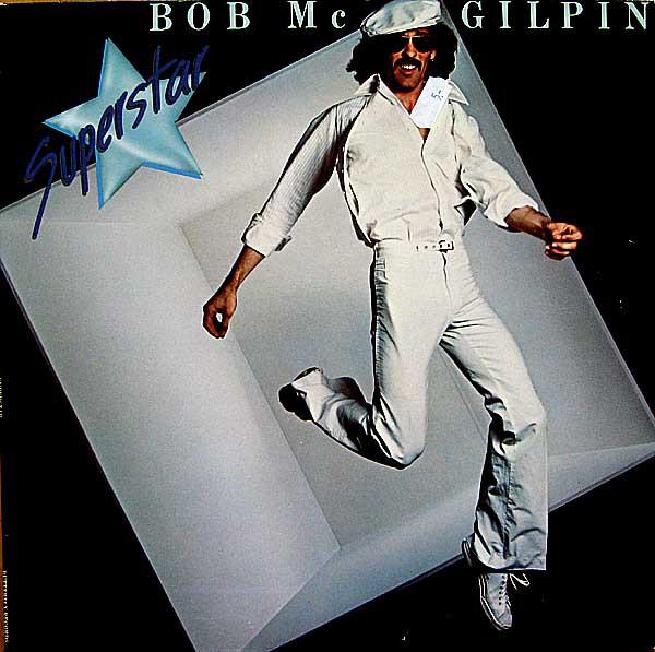 Bild Bob Mc Gilpin* - Superstar (LP, Album, Gat) Schallplatten Ankauf