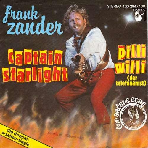 Bild Frank Zander - Captain Starlight / Pilli Willi (Der Telefonanist) (7, Single) Schallplatten Ankauf