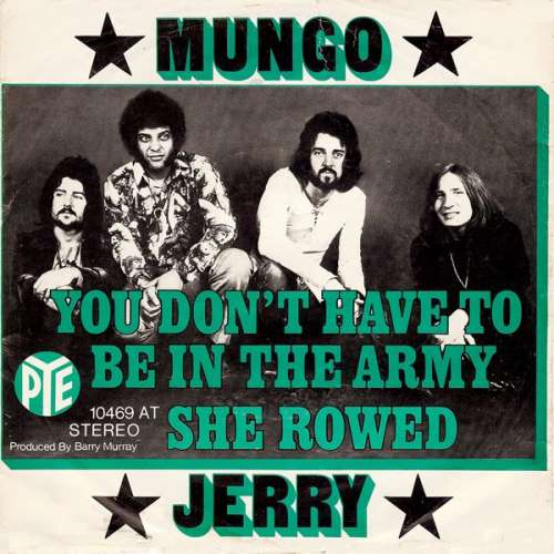 Bild Mungo Jerry - You Don't Have To Be In The Army / She Rowed (7, Single) Schallplatten Ankauf