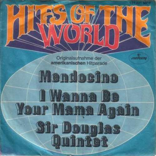 Cover Sir Douglas Quintet - Mendocino / I Wanna Be Your Mama Again (7, Single, Mono) Schallplatten Ankauf