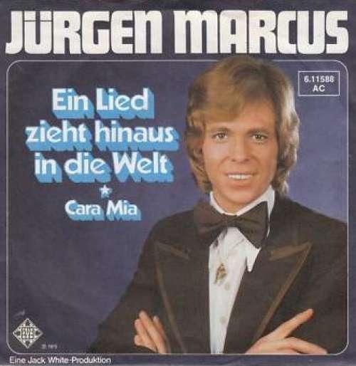 Bild Jürgen Marcus - Ein Lied Zieht Hinaus In Die Welt (7, Single) Schallplatten Ankauf