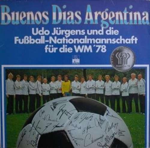 Bild Udo Jürgens Und Die Fußball-Nationalmannschaft - Buenos Dias Argentina (LP, Album) Schallplatten Ankauf