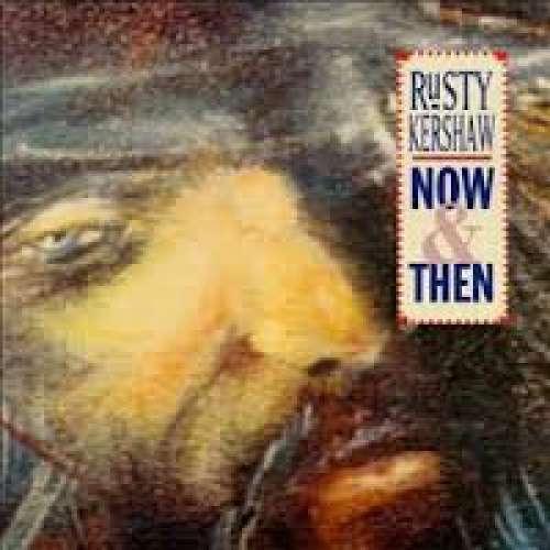 Cover zu Rusty Kershaw - Now & Then (CD, Album) Schallplatten Ankauf