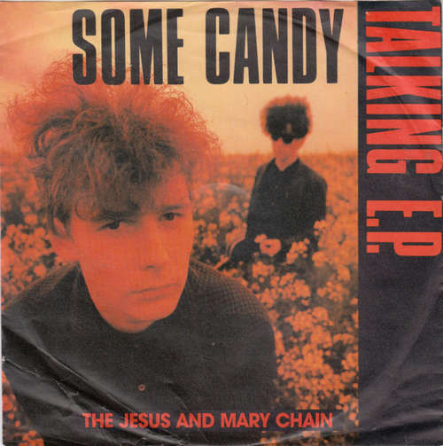 Cover The Jesus And Mary Chain - Some Candy Talking E.P. (7, EP) Schallplatten Ankauf