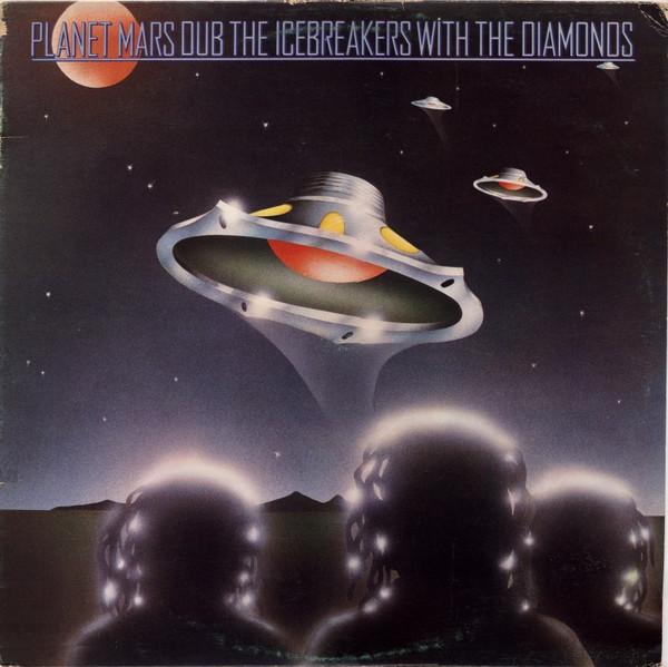 Cover The Icebreakers (2) With The Diamonds* - Planet Mars Dub (LP, Album) Schallplatten Ankauf