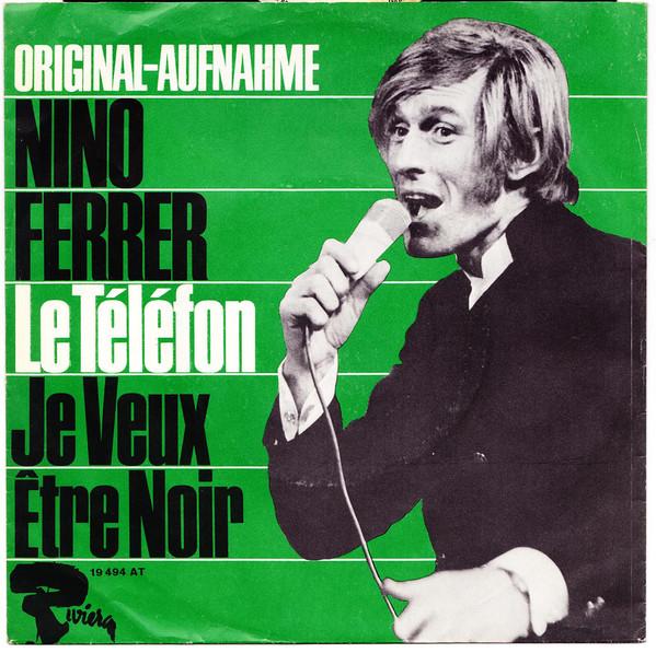Bild Nino Ferrer - Le Téléfon / Je Veux Être Noir (7, Single, Mono) Schallplatten Ankauf