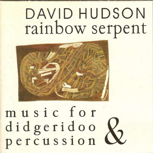 Cover David Hudson - Rainbow Serpent (Music For Didgeridoo & Percussion) (CD, Album) Schallplatten Ankauf
