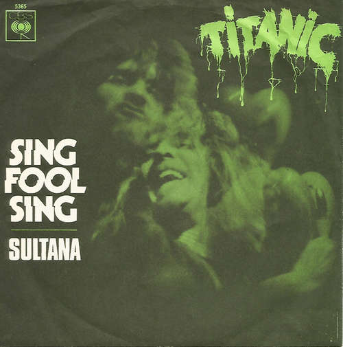 Bild Titanic (3) - Sing Fool Sing (7, Single) Schallplatten Ankauf